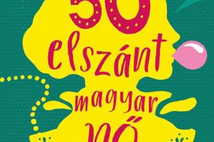 Könyvkritika: Fodor Marcsi - Neset Adrienn: 50 elszánt magyar nő (2018)