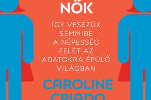 Könyvkritika - Caroline Criado Perez: Láthatatlan nők (2019)