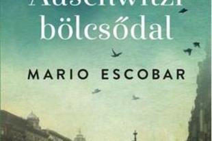 Könyvkritika - Mario Escobar: Auschwitzi bölcsődal (2019)
