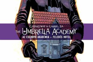 Képregénykritika - Gerard Way: The Umbrella Academy – Az Esernyő Akadémia 3. – Feledés Hotel (2020)
