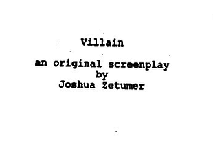 Writers' Block: Villain; The Infiltrator by Joshua Zetumer