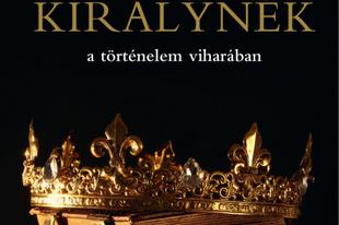 Könyvkritika: Emma Marriott: Királynők és királynék a történelem viharában (2020)