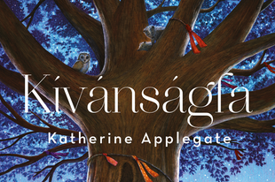 Könyvkritika: Katherine Applegate: Kívánságfa (2019)