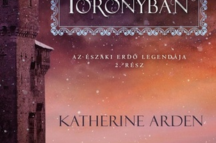 Könyvkritika: Katherine Arden: A lány a toronyban (2019)