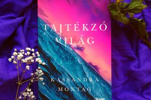 Könyvkritika: Kassandra Montag: Tajtékzó világ (2021)