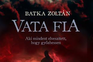 Könyvkritika: Batka Zoltán: Vata fia (2019)