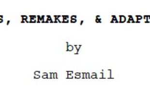 Writers' Block: Sequels, Remakes & Adaptations by Sam Esmail