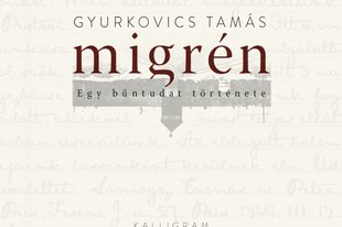 Könyvkritika - Gyurkovics Tamás: Migrén. Egy bűntudat története