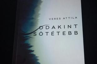 Könyvkritika: Veres Attila - Odakint sötétebb (2017)