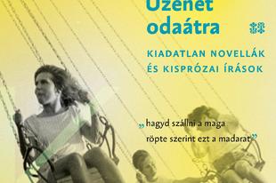 Könyvkritika: Szabó Magda: Üzenet odaátra (2019)