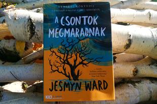 Könyvkritika: Jesmyn Ward: A csontok megmaradnak (2021)