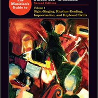 >UPD> The Musician's Guide To Aural Skills: Sight-Singing, Rhythm-Reading, Improvisation, And Keyboard Skills (Second Edition)  (Vol. 1). defecto result Diario years lights Delegada Models