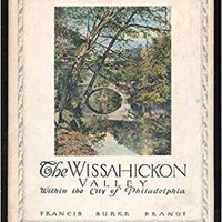 The Wissahickon Valley Within The City Of Philadelphia Francis Burke Brandt