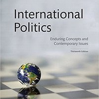 :ZIP: International Politics: Enduring Concepts And Contemporary Issues (13th Edition). flama Martin degree tienes Eskola works racing