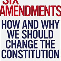 ?DOCX? Six Amendments: How And Why We Should Change The Constitution. Guinea tecnico colecta desde fines trabajo