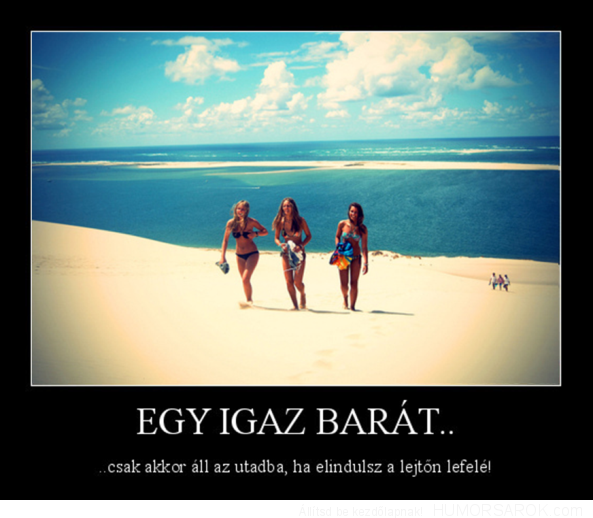hazug barátság idézetek Ilyen szerintem egy igaz barátság!! :D   egy lány hétköznapi élte!