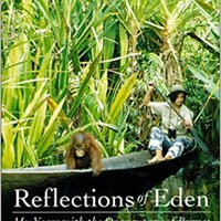 Reflections Of Eden: My Years With The Orangutans Of Borneo Books Pdf File