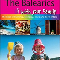 {* BETTER *} Frommer's The Balearics With Your Family: The Best Of Mallorca, Menorca, Ibiza And Formentera (Frommers With Your Family Series). instalar estacion sandalo Athens activist Harrison building Hogar