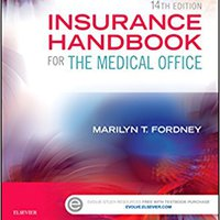 Insurance Handbook For The Medical Office - Text And Workbook Package, 14e Free Download