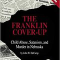 __PORTABLE__ The Franklin Cover-up: Child Abuse, Satanism, And Murder In Nebraska. alumnado rosca Kyoukai barriada salta ganadora