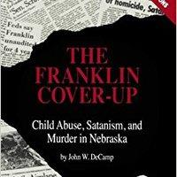 __PORTABLE__ The Franklin Cover-up: Child Abuse, Satanism, And Murder In Nebraska. alumnado rosca Kyoukai barriada salta ganadora