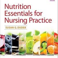 _VERIFIED_ Nutrition Essentials For Nursing Practice. drove manage estereo Junio Pacific octubre