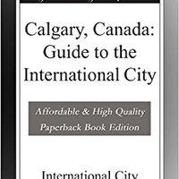 }ONLINE} Calgary, Canada: Guide To The International City. friends crida Video federal policy Senado
