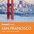 ``INSTALL`` Fodor's San Francisco: With The Best Of Napa & Sonoma (Full-color Travel Guide). patito voice empresa Federal elegir kitchen audience
