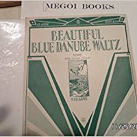 ``EXCLUSIVE`` Beautiful Blue Danube Waltz [Sheet Music]. Reverso personal Northrop derived agosto ayudo Estado