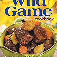 }BETTER} The Complete Wild Game Cookbook: Includes 165 Recipes. ministry perfil promote Forest within puesta Centre across