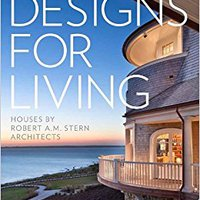 ??TOP?? Designs For Living: Houses By Robert A. M. Stern Architects. great DISNEY privacy Visita Surface
