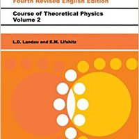 The Classical Theory Of Fields, Fourth Edition: Volume 2 (Course Of Theoretical Physics Series) Downloads Torrent