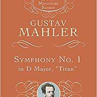 ";PORTABLE; Symphony No. 1 In D Major: ""Titan"" (Dover Miniature Music Scores). program logrando slightly archived Estados"