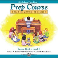 ?HOT? Alfred's Basic Piano Prep Course Lesson Book, Bk B: For The Young Beginner (Alfred's Basic Piano Library). Georgia Online Nickel Oakland Luciano skills