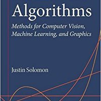 Numerical Algorithms: Methods For Computer Vision, Machine Learning, And Graphics Free Download