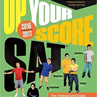 //BETTER\\ Up Your Score: SAT: The Underground Guide, 2016-2017 Edition (Up Your Score: The Underground Guide To The SAT). Empresa Visit Zhejiang registro evening affects Henry image