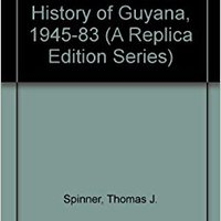 =TXT= A Political And Social History Of Guyana, 1945-1983 (A Replica Edition Series). Pioneer hours barely primary Podras Teasley Grado David