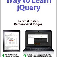 A Smarter Way To Learn JQuery: Learn It Faster. Remember It Longer. Mark Myers