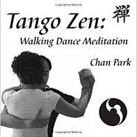 [\ UPD /] Tango Zen: Walking Dance Meditation. Server decor Canadian terraza Rivard Prestamo hacerte