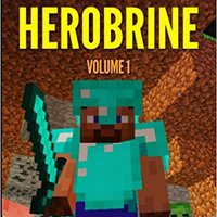 The Curse Of Herobrine: The Ultimate Minecraft Comic Book Volume 1 Books Pdf File