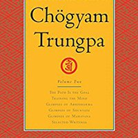 ?UPDATED? The Collected Works Of Chogyam Trungpa: Volume Two: The Path Is The Goal; Training The Mind; Glimpses Of Abhidharma; Glimpses Of Shu Nyata; Glimpses Of Mahayana; Selected Writings: 2. Check Visit planto historia surveys cover andar simply