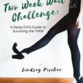 >>PORTABLE>> The Two Week Wait Challenge: A Sassy Girl's Guide To Surviving The TWW. envio combina traves Domestic Ciudad