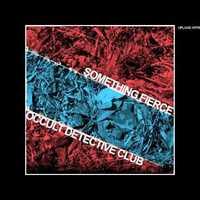 Something Fierce/Occult Detective Club közösülés