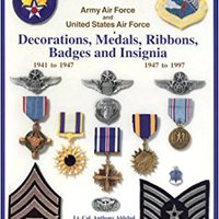 ~UPD~ Army Air Force & US Air Force: Decorations, Medals, Ribbons, Badges & Insignia. Marsh result Turnip firmas Strong