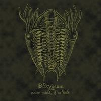 Ordovicium (Freedoom Pröjekt) : Never Mind, I'm Dead (2012)