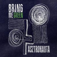Bring Me Green - Interjú