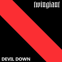 :TWINGIANT: - Devil Down