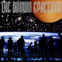 The Brown Spacebob : In The Jam Lem