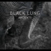 Black Lung - Ancients