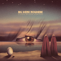 Big Scenic Nowhere - Vision Beyond Horizon